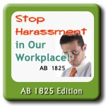 CA AB 1825 Stop Harassment in our Workplace Training