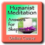 Humanist Meditation: Answers for Skeptics by Rick Heller
