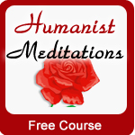 Humanist Meditations - Free Course