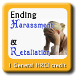 Ending Harassment and Retaliation in the Workplace