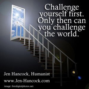 Challenge yourself before you challenge the worl