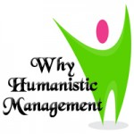 Why Humanistic Management