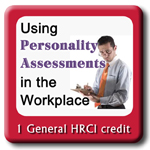 Using Personality Assessments in the Workplace