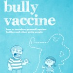 The Bully Vaccine: How to innoculate yourself against bullies and other obnoxious people