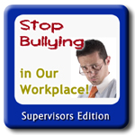 stop bullying supervisor150
