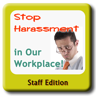 Stop Harassment in our Workplace - CA AB 1825 edition - Staff Training