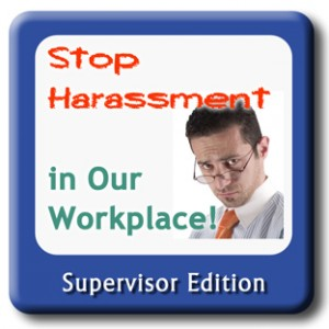 Stop Harassment in our Workplace CA AB 1825 edition