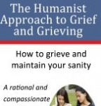The Humanist Approach to Grief and Grieving