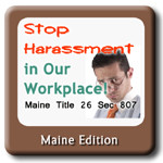 Maine Sexual Harassment Title 26 Sec 807 Compliance Training.