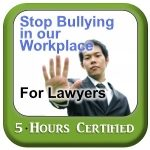Stop Bullying in the Workplace - For Lawyers