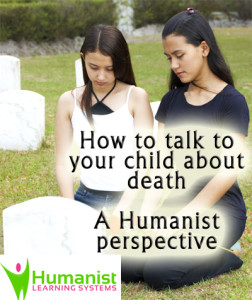 How to talk to your child about death - a Humanist perspective