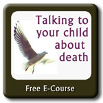 How to talk to your child about death - free ecourse