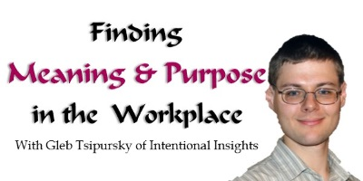 Finding Meaning & Purpose in the Workplace Using Science