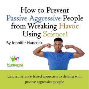 How to prevent Passive Aggressive People from Wreaking Havoc